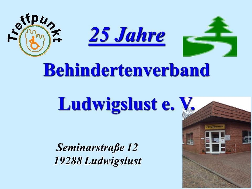 25 Jahre Behindertenverband Ludwigslust e. V. Seminarstraße 12 19288 Ludwigslust