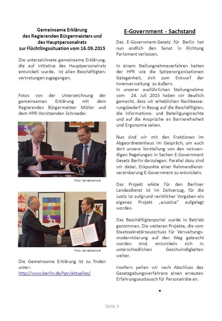 Gemeinsame Erklärung des Regierenden Bürgermeisters und des Hauptpersonalrats zur Flüchtlingssituation vom 16.09.2015 Die unterzeichnete gemeinsame Erklärung, die auf Initiative des Hauptpersonalrats entwickelt wurde, ist allen Beschäftigten- vertretungen zugegangen.