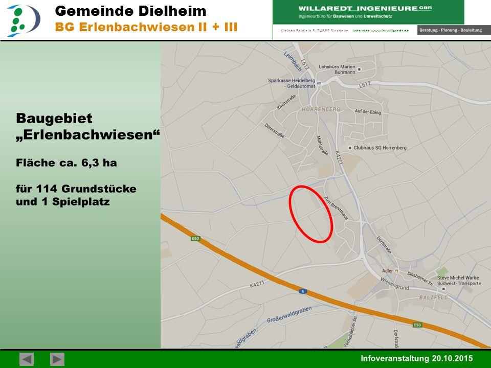 """Kleines Feldlein 3 74889 Sinsheim Internet: www.ib-willaredt.de Infoveranstaltung 20.10.2015 Gemeinde Dielheim BG Erlenbachwiesen II + III Baugebiet """"Erlenbachwiesen - Lageplan Erschließungsfläche ca."""