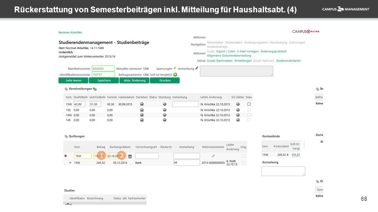 68 Rückerstattung von Semesterbeiträgen inkl. Mitteilung für Haushaltsabt. (4) 12