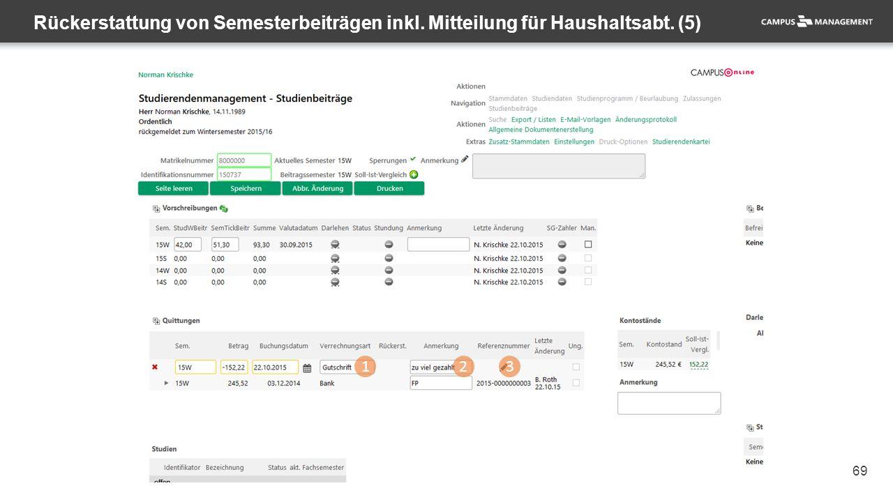 69 Rückerstattung von Semesterbeiträgen inkl. Mitteilung für Haushaltsabt. (5) 123