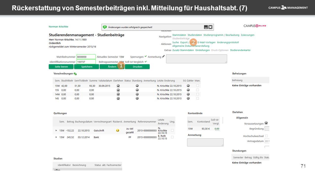 71 Rückerstattung von Semesterbeiträgen inkl. Mitteilung für Haushaltsabt. (7) 1 2