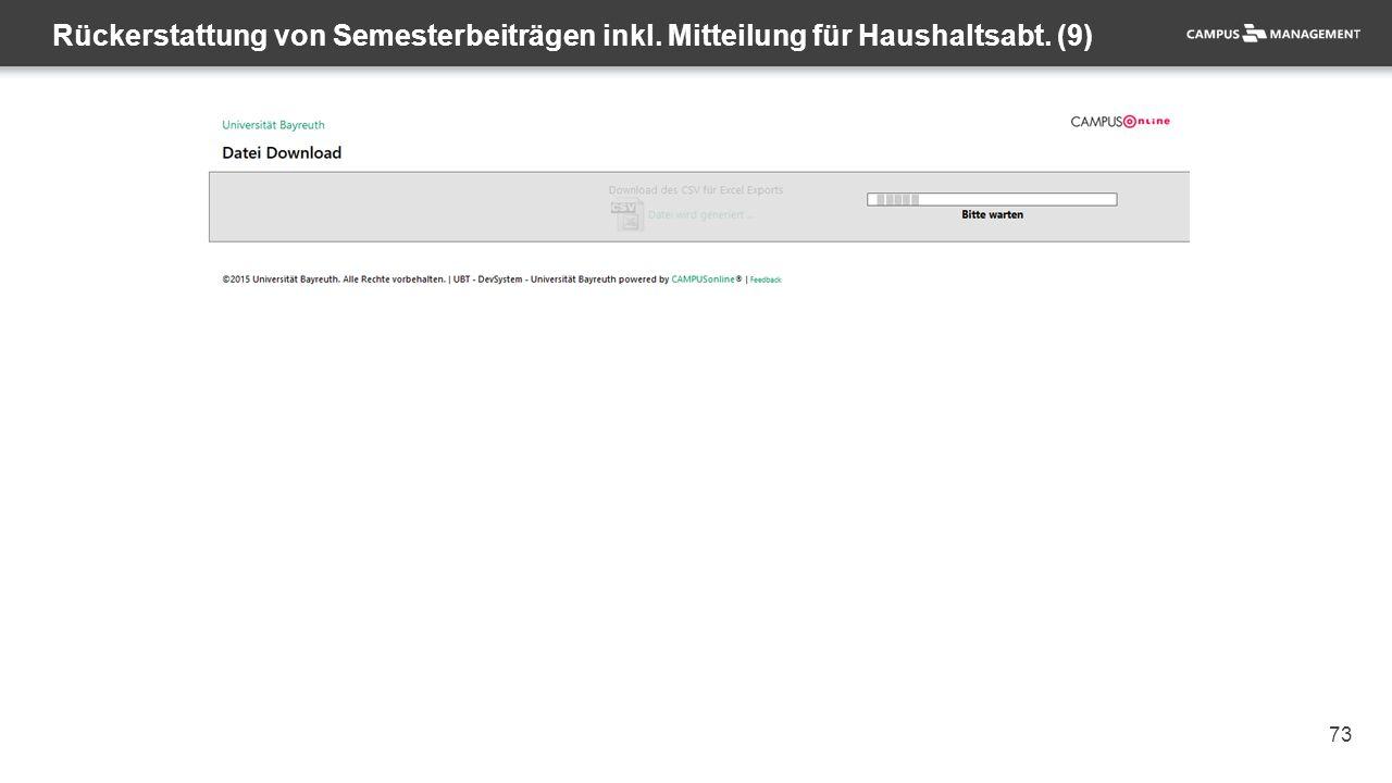 73 Rückerstattung von Semesterbeiträgen inkl. Mitteilung für Haushaltsabt. (9)