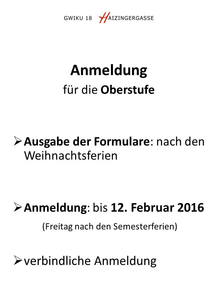 Anmeldung für die Oberstufe  Ausgabe der Formulare: nach den Weihnachtsferien  Anmeldung: bis 12.