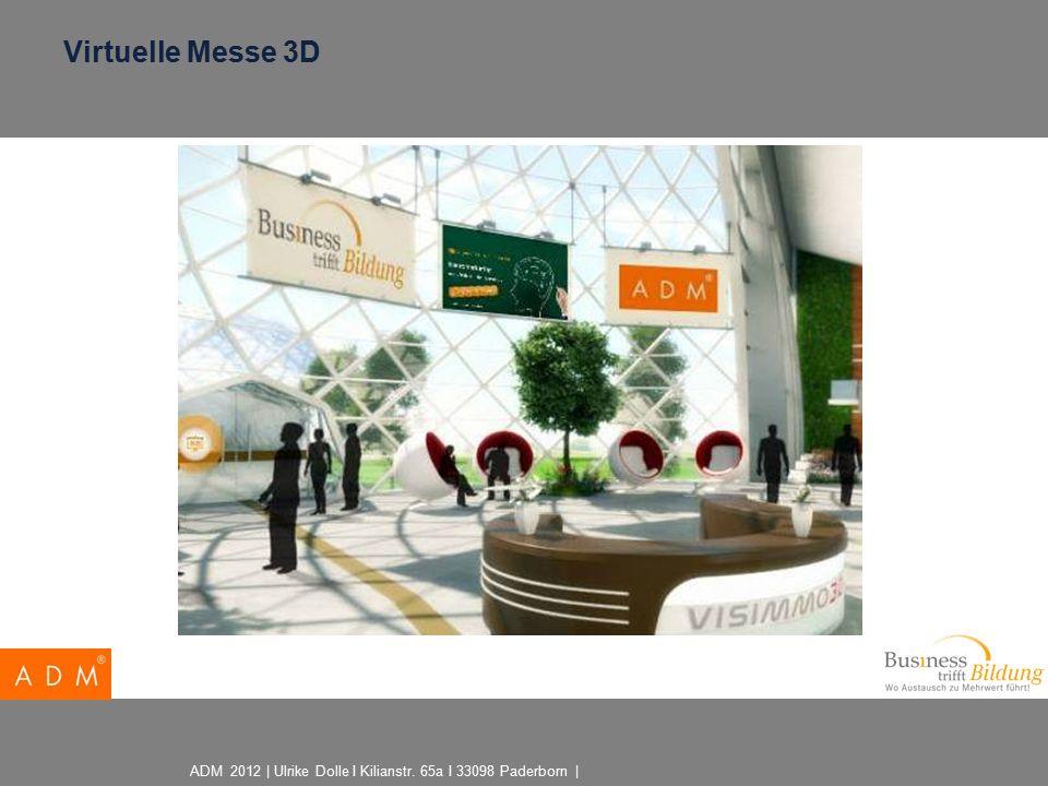 ADM 2012 | Ulrike Dolle I Kilianstr. 65a I 33098 Paderborn | Virtuelle Messe 3D