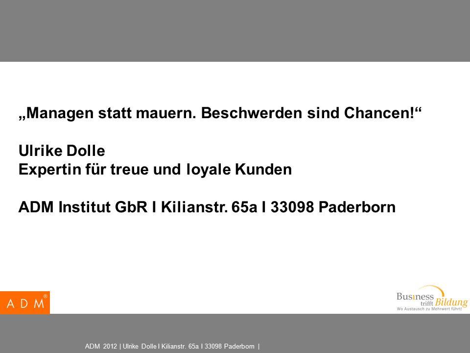 "ADM 2012 | Ulrike Dolle I Kilianstr. 65a I 33098 Paderborn | ""Managen statt mauern."