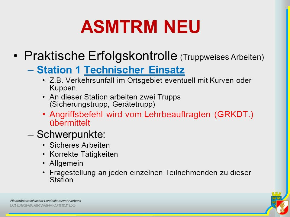 ASMTRM NEU Praktische Erfolgskontrolle (Truppweises Arbeiten) –Station 2 Arbeiten mit Leitern Variante 1 Bei dieser Station sollen zwei Trupps eine 2-teilige Schiebe - o.