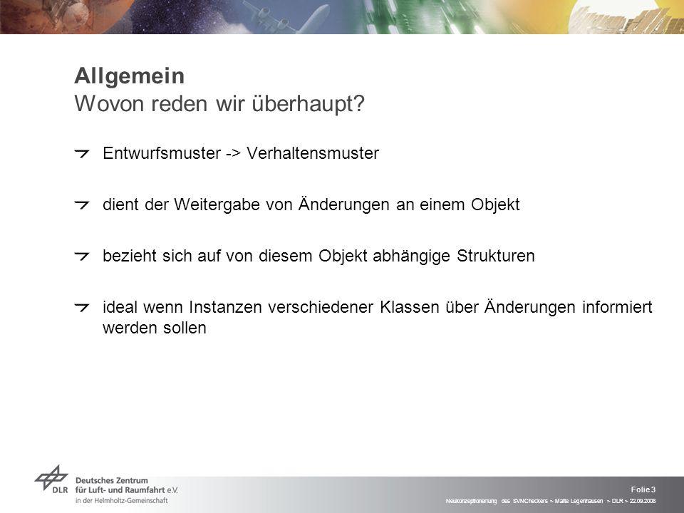 Neukonzeptioneriung des SVNCheckers > Malte Legenhausen > DLR > 22.09.2008 Folie 3 Allgemein Wovon reden wir überhaupt.