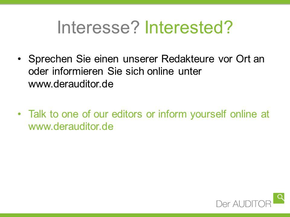 Interesse? Interested? Sprechen Sie einen unserer Redakteure vor Ort an oder informieren Sie sich online unter www.derauditor.de Talk to one of our ed