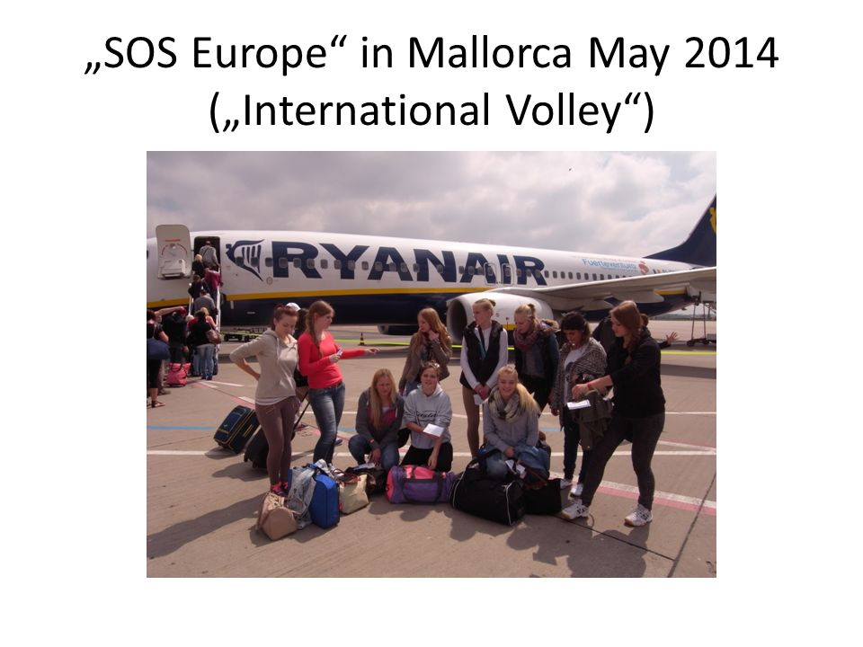 """SOS Europe in Mallorca May 2014 (""International Volley )"