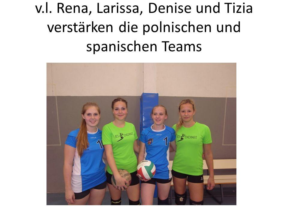 v.l. Rena, Larissa, Denise und Tizia verstärken die polnischen und spanischen Teams