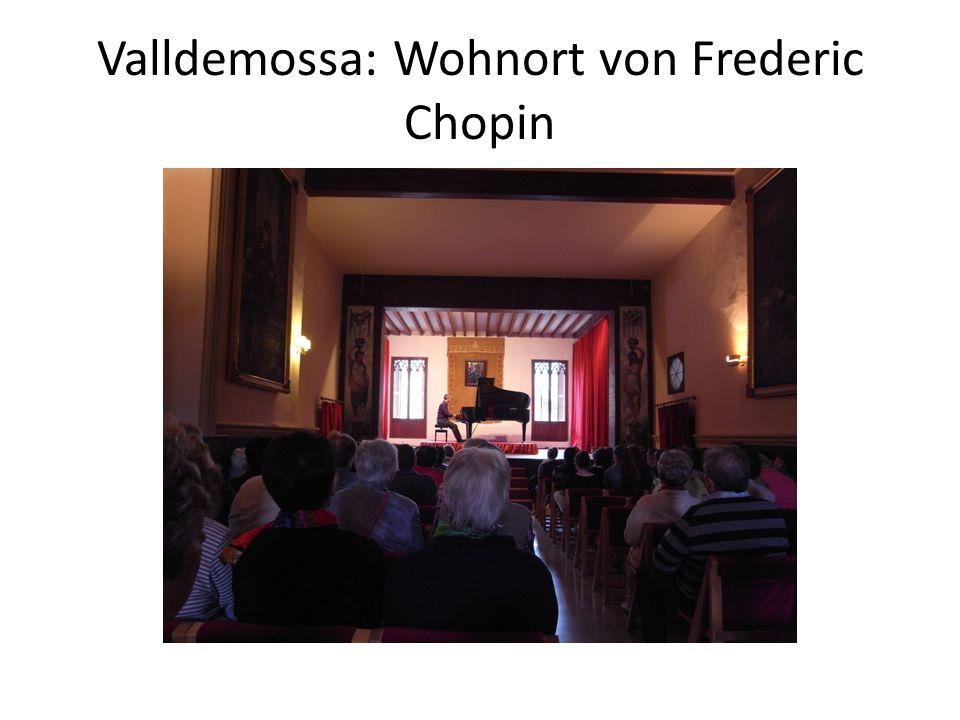 Valldemossa: Wohnort von Frederic Chopin