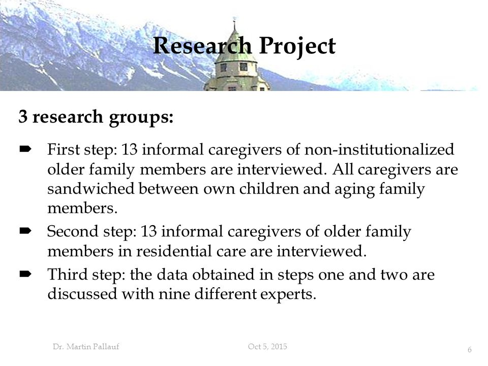 Research Project 3 research groups:  First step: 13 informal caregivers of non-institutionalized older family members are interviewed.