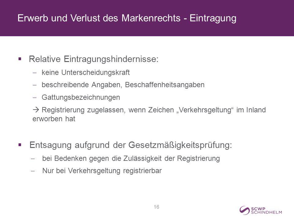 Erwerb und Verlust des Markenrechts - Eintragung  Relative Eintragungshindernisse:  keine Unterscheidungskraft  beschreibende Angaben, Beschaffenhe