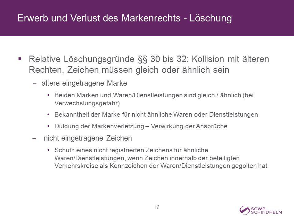 Erwerb und Verlust des Markenrechts - Löschung  Relative Löschungsgründe §§ 30 bis 32: Kollision mit älteren Rechten, Zeichen müssen gleich oder ähnl