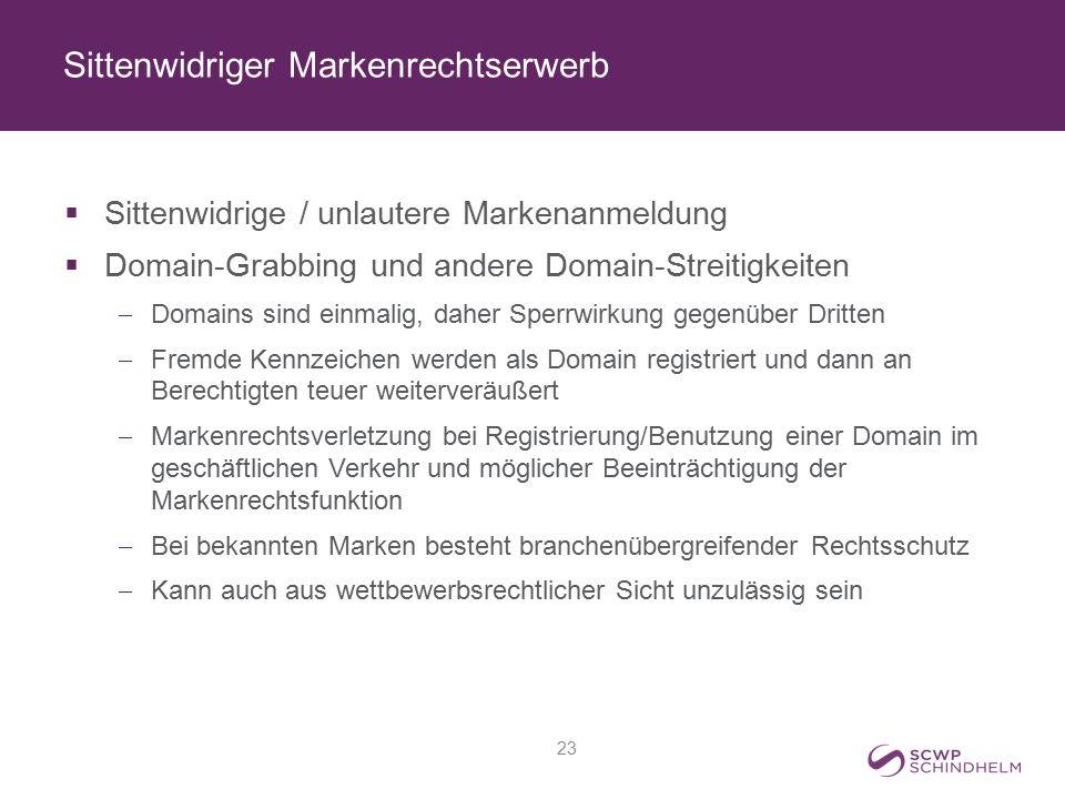 Sittenwidriger Markenrechtserwerb  Sittenwidrige / unlautere Markenanmeldung  Domain-Grabbing und andere Domain-Streitigkeiten  Domains sind einmal