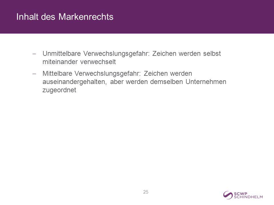 Inhalt des Markenrechts  Unmittelbare Verwechslungsgefahr: Zeichen werden selbst miteinander verwechselt  Mittelbare Verwechslungsgefahr: Zeichen we