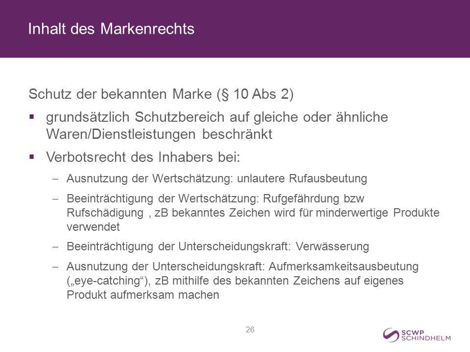 Inhalt des Markenrechts Schutz der bekannten Marke (§ 10 Abs 2)  grundsätzlich Schutzbereich auf gleiche oder ähnliche Waren/Dienstleistungen beschrä