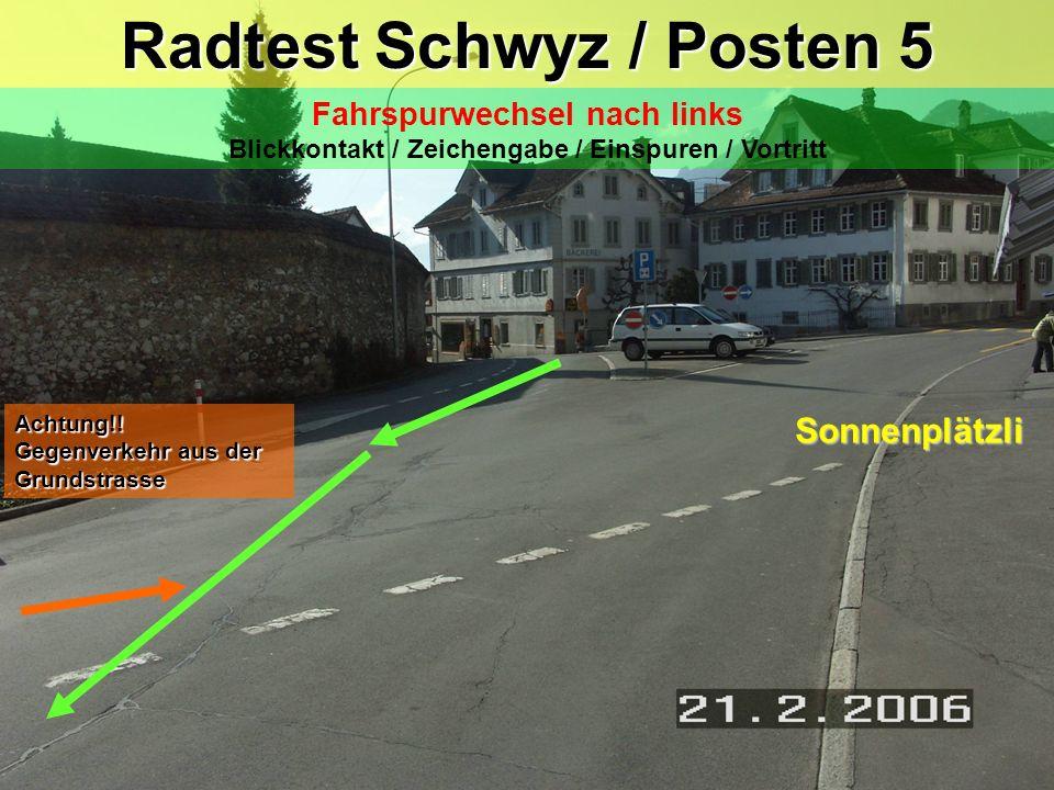 Sonnenplätzli Radtest Schwyz / Posten 5 Fahrspurwechsel nach links Blickkontakt / Zeichengabe / Einspuren / Vortritt