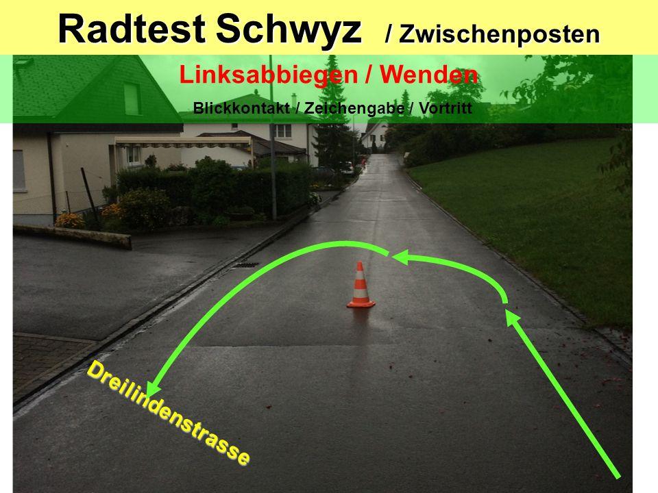 Radtest Schwyz / Zwischenposten Linksabbiegen Blickkontakt / Zeichengabe / Einspuren / Vortritt Dreilindenstrasse