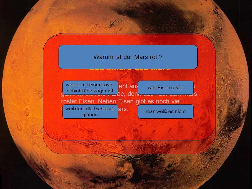 Das Innere des Mars Der Mars selbst besteht aus ca.