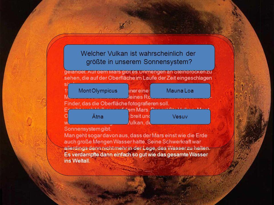 Die Marsoberfläche Die Amerikaner sind bereits mit Sonden auf dem Mars gelandet.