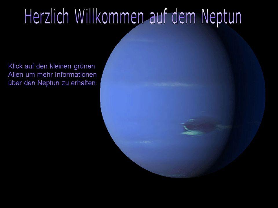 Klick auf den kleinen grünen Alien um mehr Informationen über den Neptun zu erhalten.