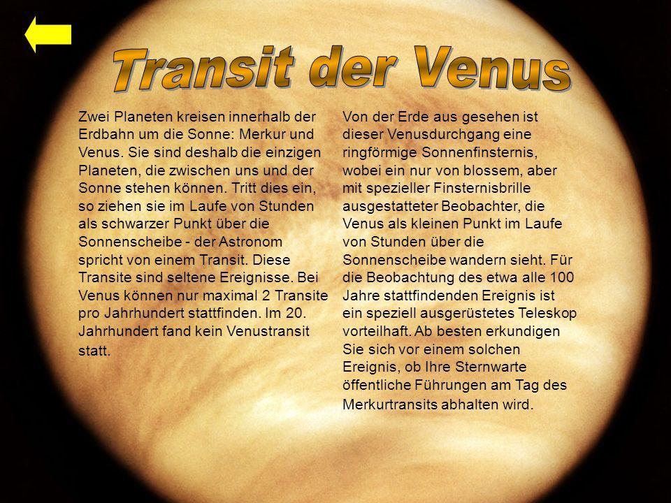 Zwei Planeten kreisen innerhalb der Erdbahn um die Sonne: Merkur und Venus.