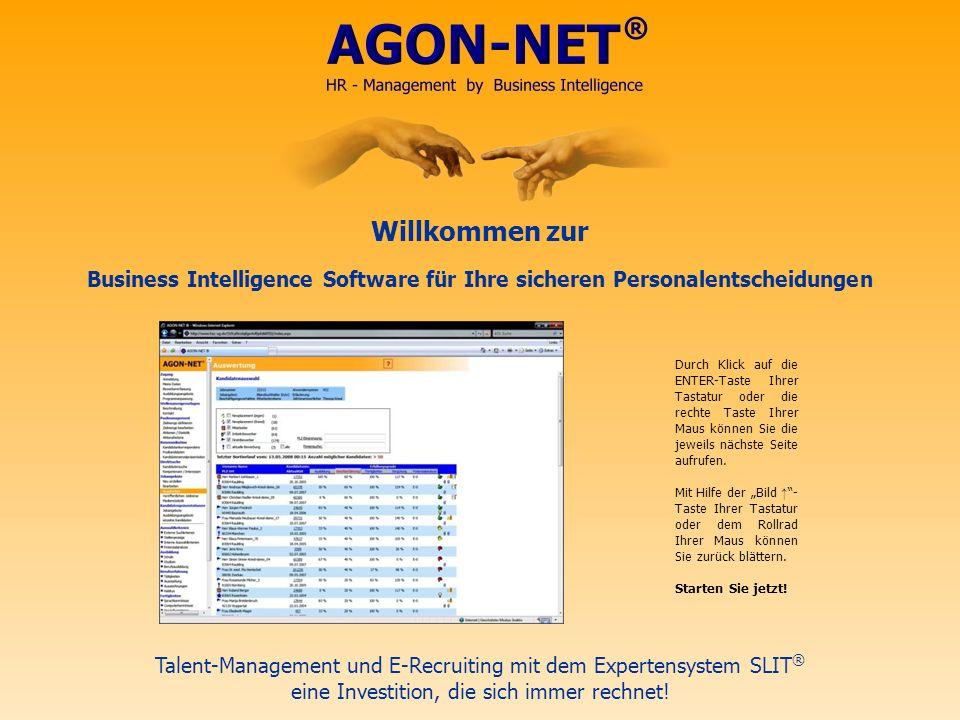 Willkommen zur Business Intelligence Software für Ihre sicheren Personalentscheidungen Talent-Management und E-Recruiting mit dem Expertensystem SLIT ® eine Investition, die sich immer rechnet.