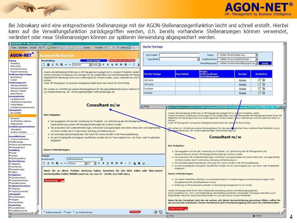 Bei Jobvakanz wird eine entsprechende Stellenanzeige mit der AGON-Stellenanzeigenfunktion leicht und schnell erstellt. Hierbei kann auf die Verwaltung