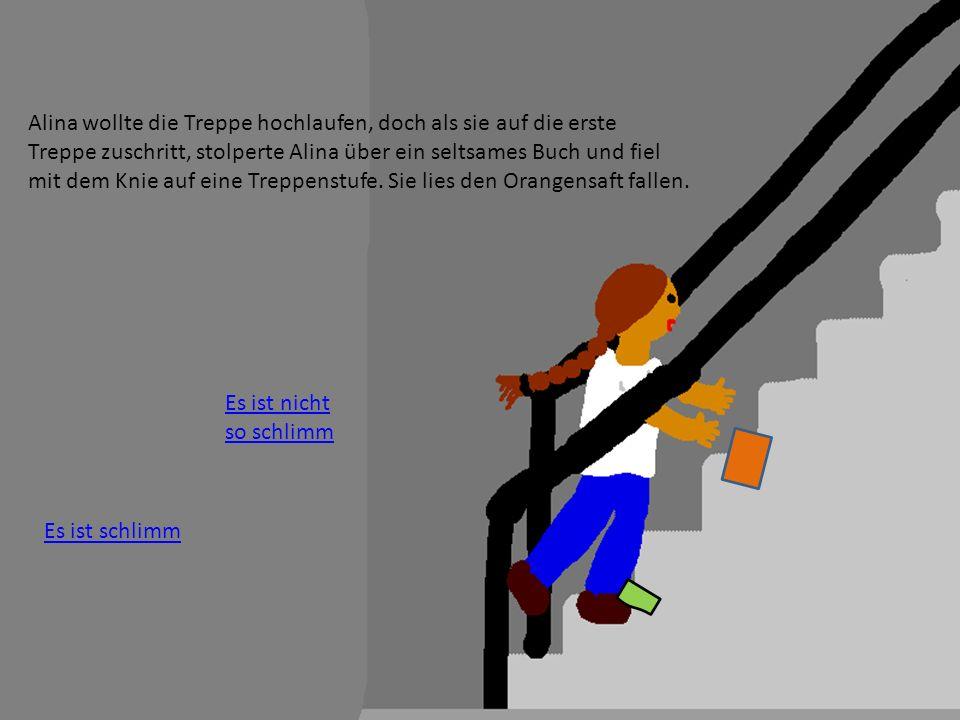 Alina wollte die Treppe hochlaufen, doch als sie auf die erste Treppe zuschritt, stolperte Alina über ein seltsames Buch und fiel mit dem Knie auf eine Treppenstufe.