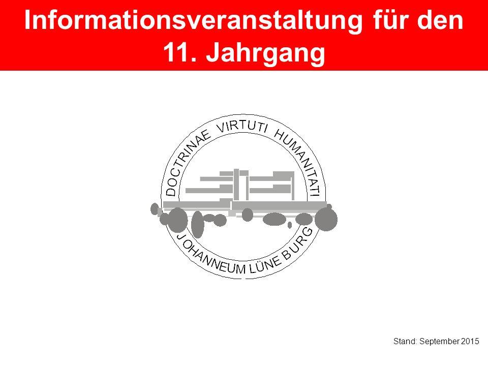 Informationsveranstaltung für den 11. Jahrgang Stand: September 2015