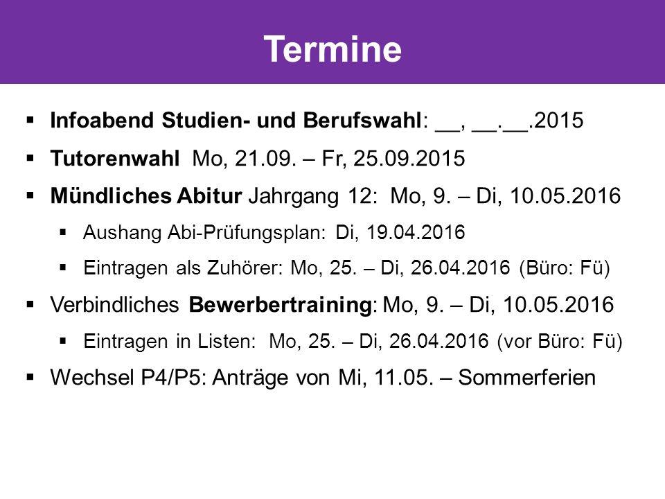  Infoabend Studien- und Berufswahl: __, __.__.2015  Tutorenwahl Mo, 21.09.