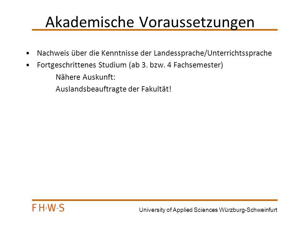 University of Applied Sciences Würzburg-Schweinfurt Wege ins Ausland Auslandsstudium an einer Partnerhochschule (PH) weltweit Partnerschaften sind i.d.R.
