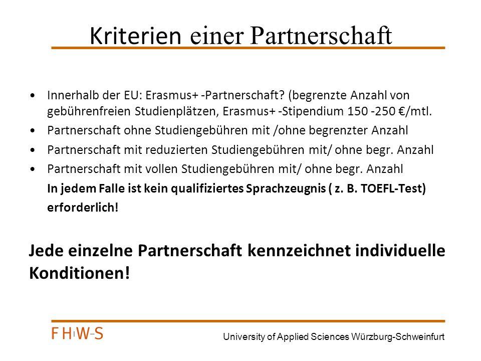 University of Applied Sciences Würzburg-Schweinfurt Praxissemester weltweit möglich  Innerhalb der EU: Erasmus+ -Stipendium Hinweis: Die Suche einer Praktikantenstelle liegt in der Verantwortung der Studierenden.