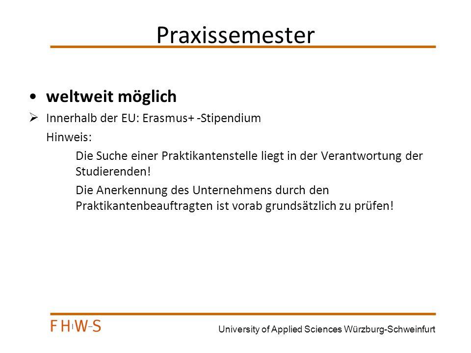 University of Applied Sciences Würzburg-Schweinfurt Erste Schritte (interner Prozess) Auswahl der Partnerhochschule/Unternehmen durch den Studierenden Infoplattform der Fakultäten/Auslandsbeauftragte bzw.