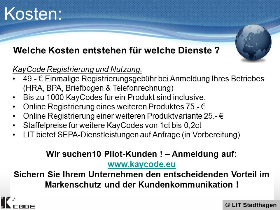 KayCode Registrierung und Nutzung: 49.- € Einmalige Registrierungsgebühr bei Anmeldung Ihres Betriebes (HRA, BPA, Briefbogen & Telefonrechnung) Bis zu