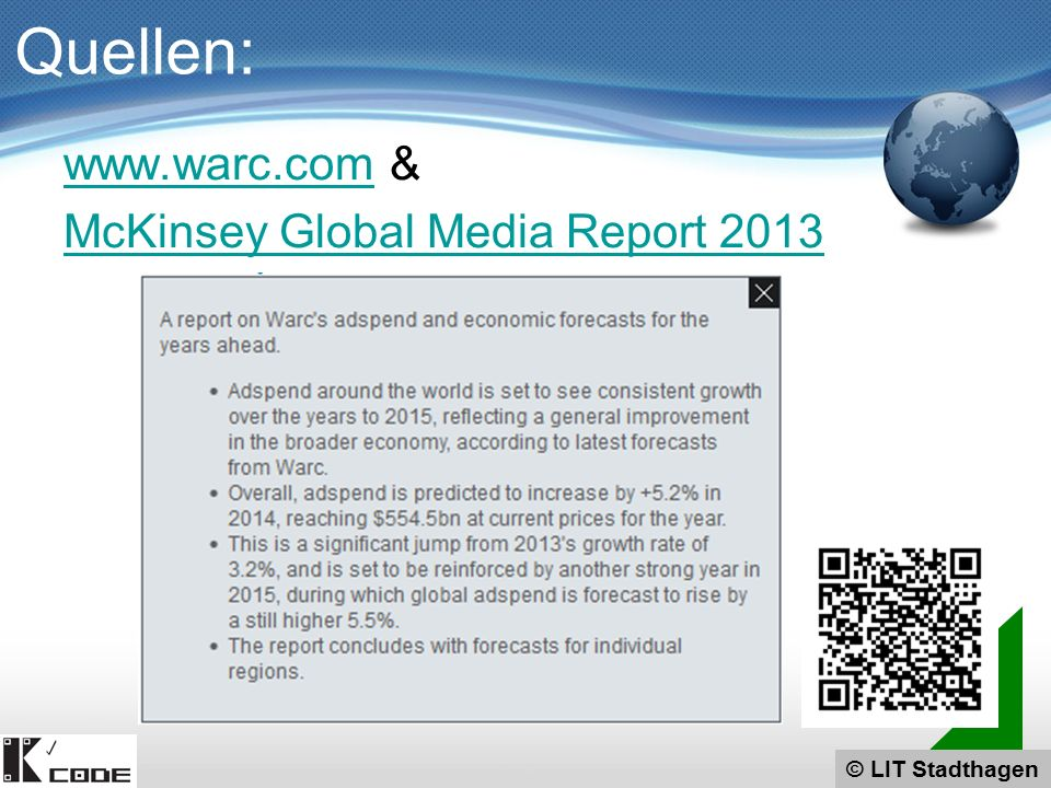 © LIT Stadthagen Quellen:   & McKinsey Global Media Report 2013