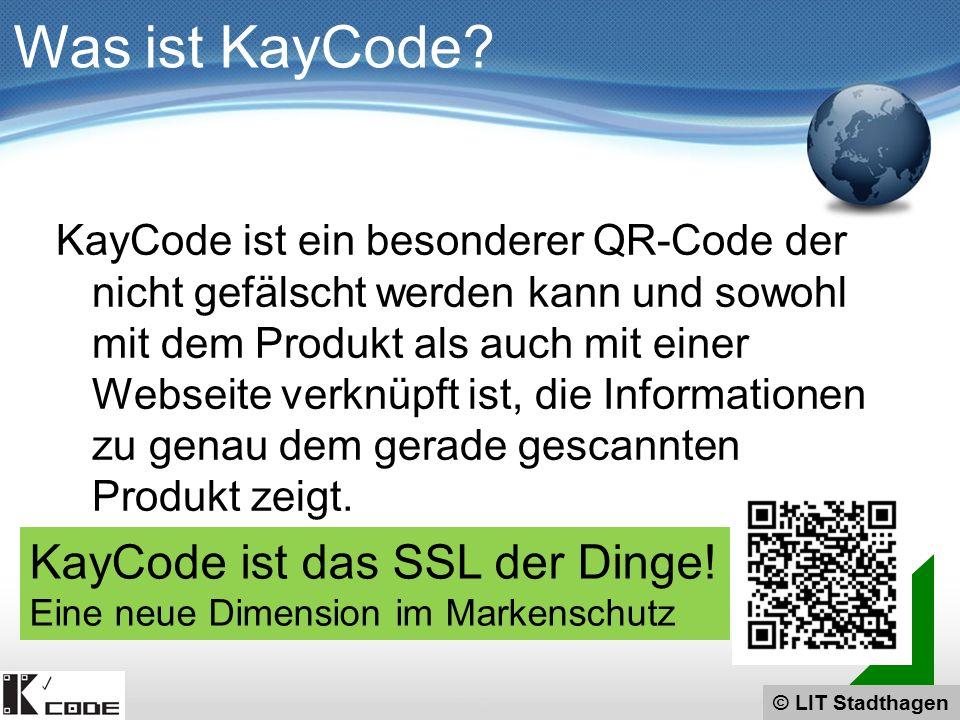 © LIT Stadthagen KayCode ist ein besonderer QR-Code der nicht gefälscht werden kann und sowohl mit dem Produkt als auch mit einer Webseite verknüpft i