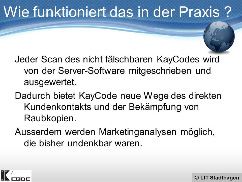 © LIT Stadthagen Jeder Scan des nicht fälschbaren KayCodes wird von der Server-Software mitgeschrieben und ausgewertet. Dadurch bietet KayCode neue We