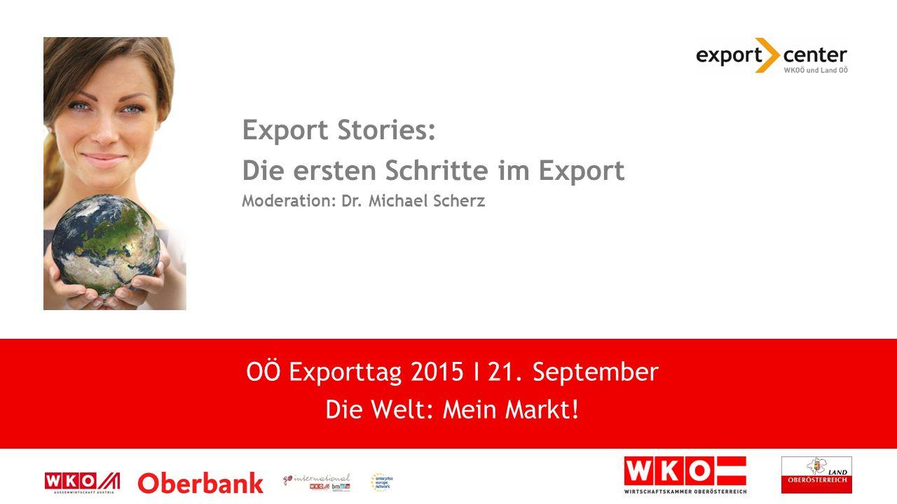 High-Tech zwischen Tradition und Moderne Export Stories: Die ersten Schritte im Export Moderation: Dr.