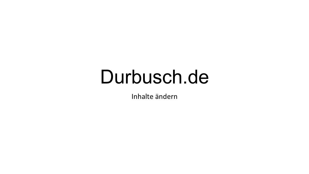 Durbusch.de Inhalte ändern