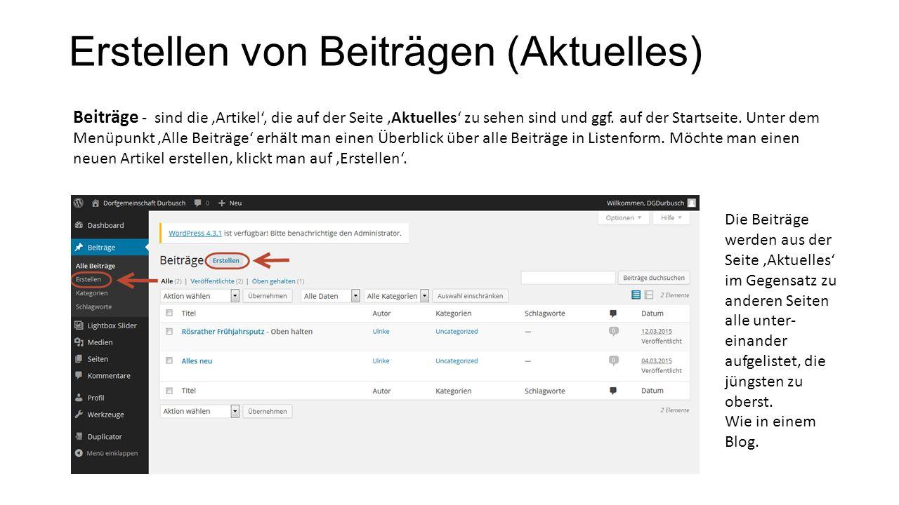 Erstellen von Beiträgen (Aktuelles) Beiträge - sind die 'Artikel', die auf der Seite 'Aktuelles' zu sehen sind und ggf.