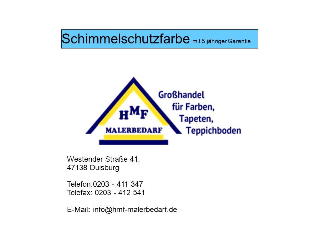 Schimmelschutzfarbe mit 5 jähriger Garantie Westender Straße 41, 47138 Duisburg Telefon:0203 - 411 347 Telefax: 0203 - 412 541 E-Mail: info@hmf-malerb