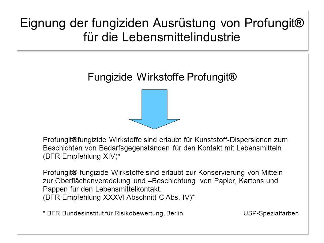 Eignung der fungiziden Ausrüstung von Profungit® für die Lebensmittelindustrie Fungizide Wirkstoffe Profungit® Profungit®fungizide Wirkstoffe sind erl