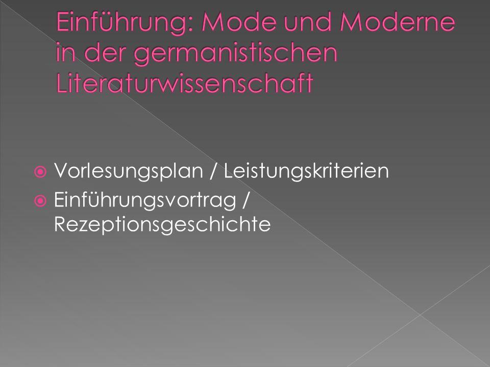  Vorlesungsplan / Leistungskriterien  Einführungsvortrag / Rezeptionsgeschichte