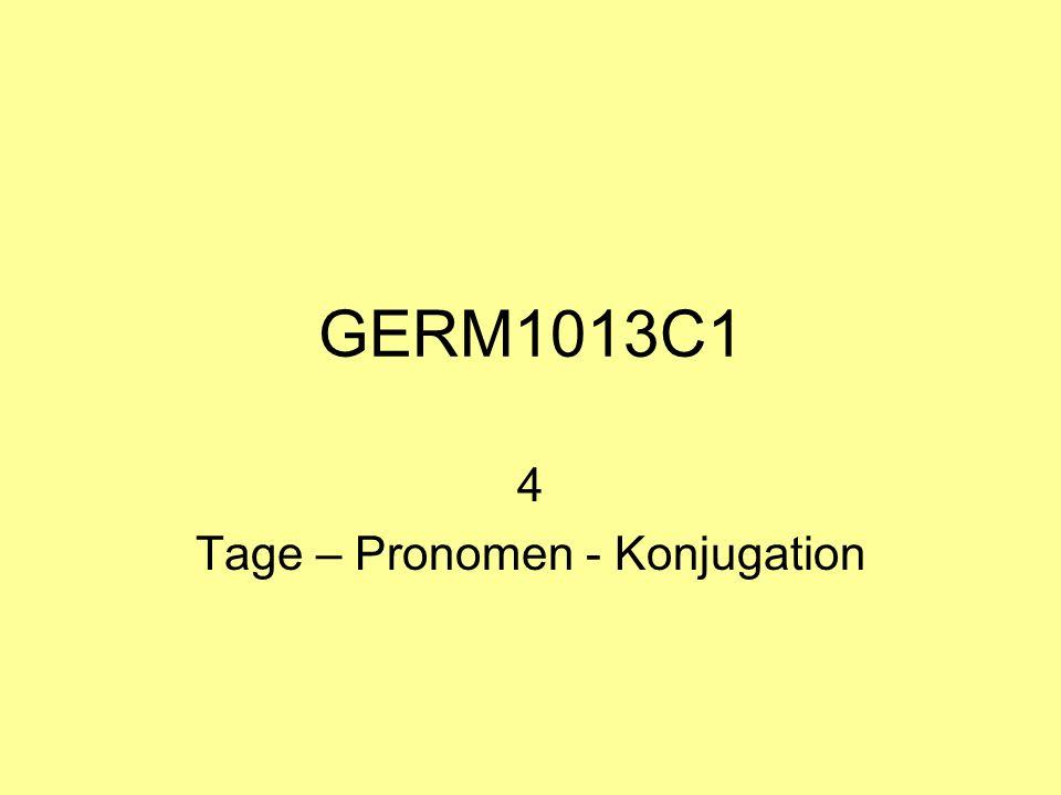 GERM1013C1 4 Tage – Pronomen - Konjugation
