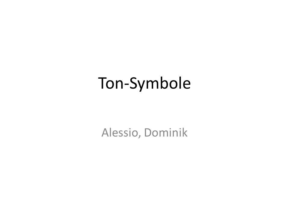 Ton-Symbole Alessio, Dominik