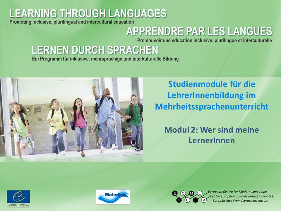 Studienmodule für die LehrerInnenbildung im Mehrheitssprachenunterricht Modul 2: Wer sind meine LernerInnen