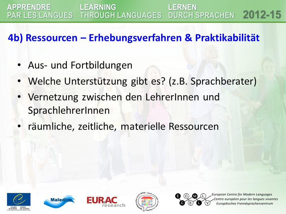 4b) Ressourcen – Erhebungsverfahren & Praktikabilität Aus- und Fortbildungen Welche Unterstützung gibt es.